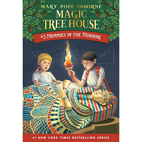 Mummies in the Morning: Magic Tree House, Book 3