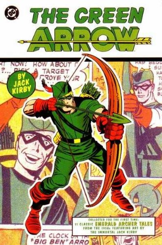 Green Arrow By Jack Kirby, The, Edition# 1 (Jack Kirby Green Arrow compare prices)