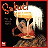 2016 SALUT! Vintage Posters Art Wall Calendar