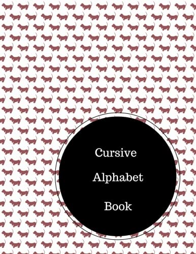 Download Cursive Alphabet Book: Practice Cursive Writing. Large 8.5 in by 11 in Notebook Journal . A B C in Uppercase &  Lower Case. Dotted, With Arrows And Plain pdf epub