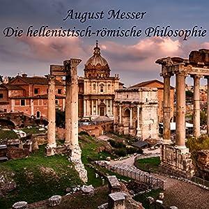 Die hellenistisch-römische Philosophie Hörbuch