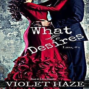 What He Desires Audiobook