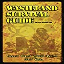 Wasteland Survival Guide: Apocalypse Frontier Audiobook by Sean-Michael Argo Narrated by John Alan Martinson Jr., Teresa Duff