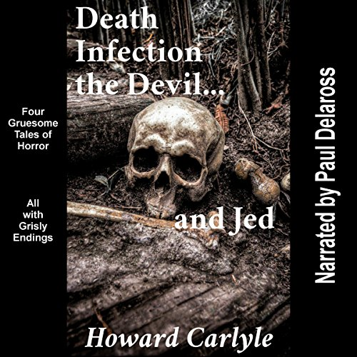 Death, Infection, the Devil.and Jed