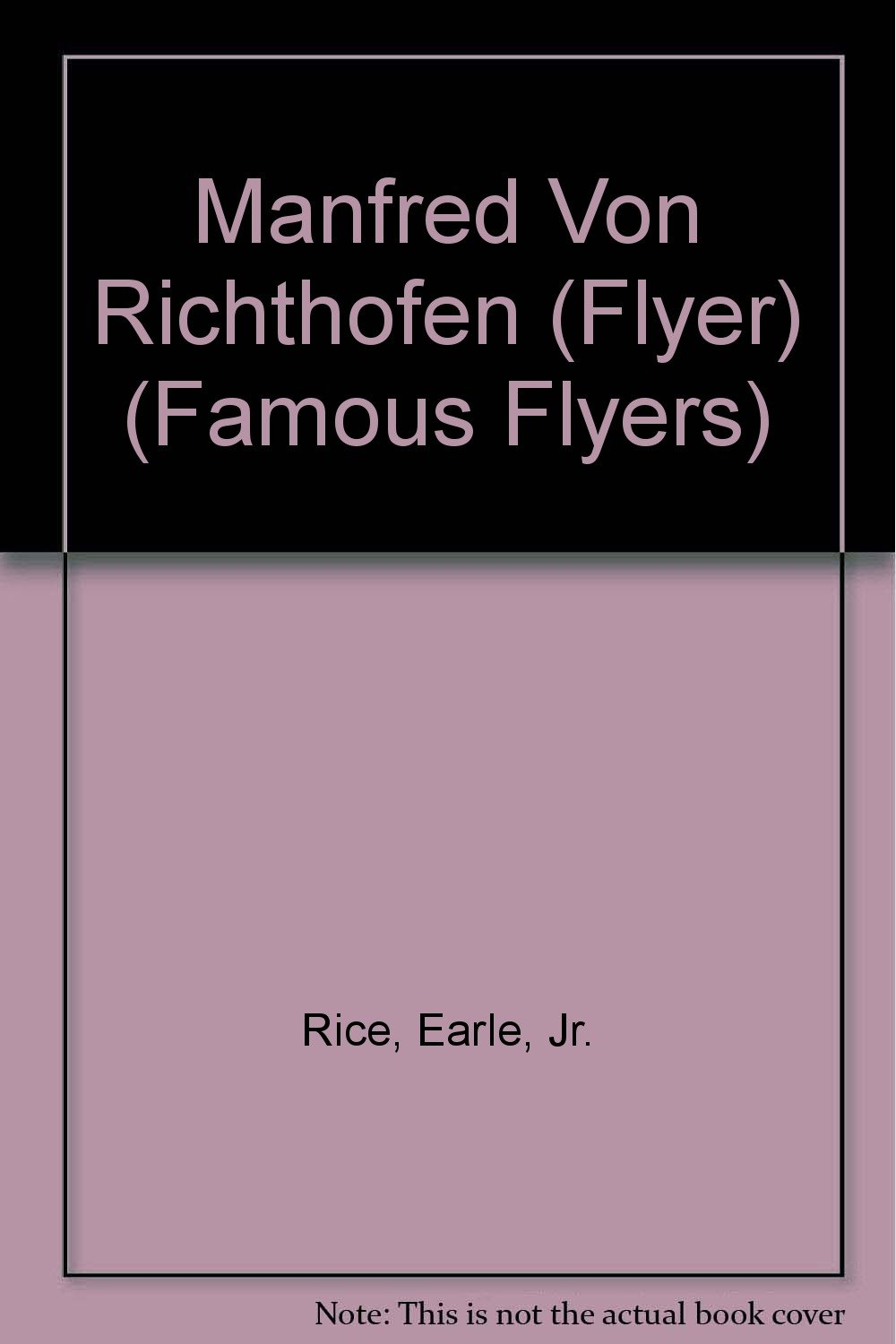 Manfred Von Richthofen (Famous Flyers) ebook