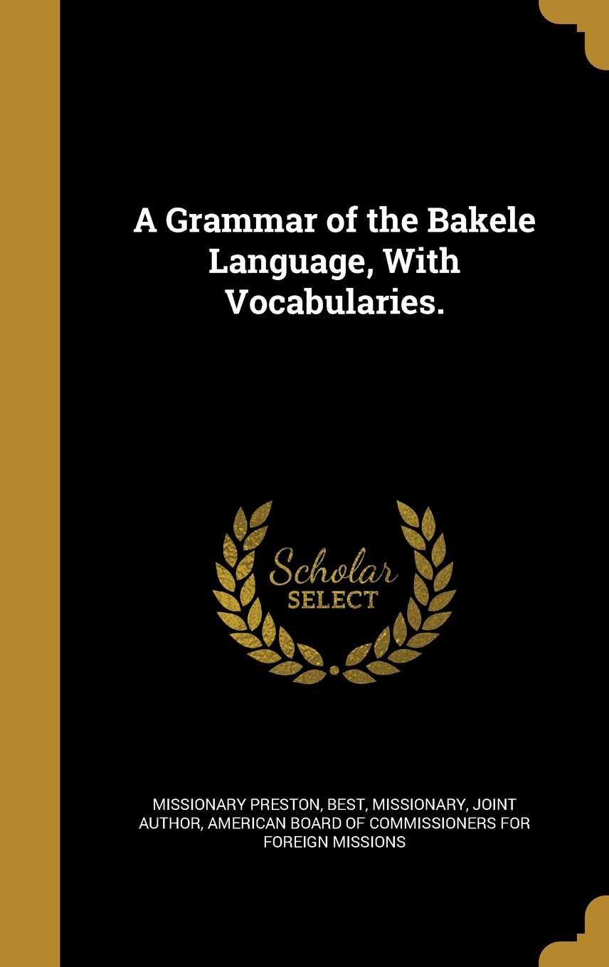 Download A Grammar of the Bakele Language, with Vocabularies. PDF