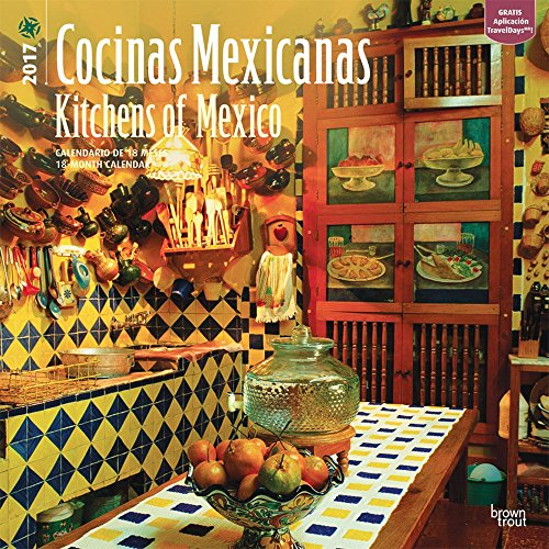 2017 Monthly Wall Calendar - Cocinas Mexicanas Kitchens of Mexico
