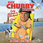 Roy Chubby Brown: Dirty Weekend in Blackpool Live | Roy Chubby Brown