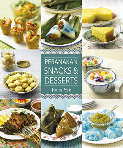 Peranakan Snacks And Desserts by [Yee, Julie]
