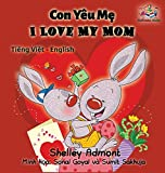 I Love My Mom (vietnamese baby book, bilingual vietnamese english books): Vietmanese for kids (Vietnamese English Bilingual Collection) (Vietnamese Edition)