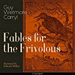 Fables for the Frivolous | Guy Wetmore Carryl