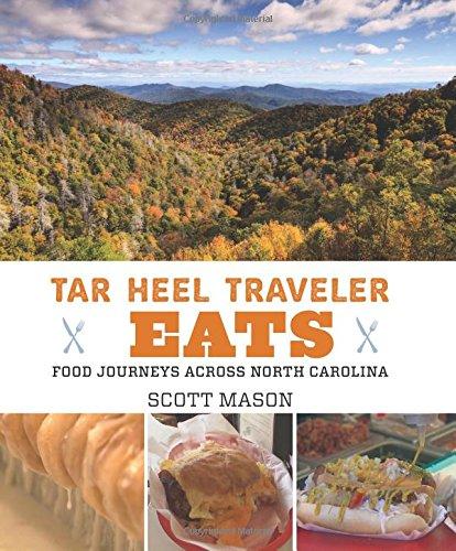 (Tar Heel Traveler Eats: Food Journeys across North Carolina)
