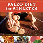 Paleo Diet for Athletes Guide: Paleo Meal Plans for Endurance Athletes, Strength Training, and Fitness |  Rockridge Press