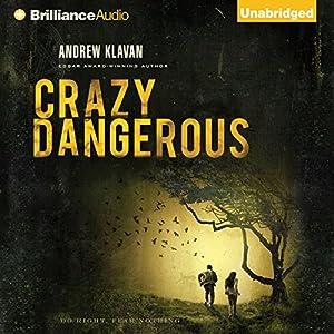 Crazy Dangerous Audiobook