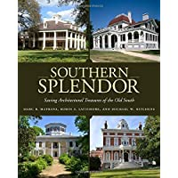 Southern Splendor: Saving Architectural Treasures of the Old South