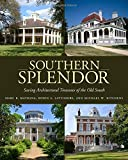 img - for Southern Splendor: Saving Architectural Treasures of the Old South book / textbook / text book