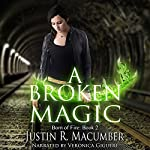 A Broken Magic: Born of Fire, Book 2 | Justin R. Macumber