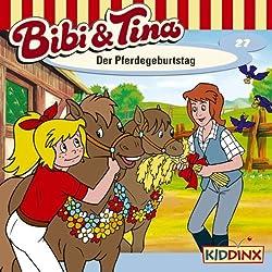 Der Pferdegeburtstag (Bibi und Tina 27)