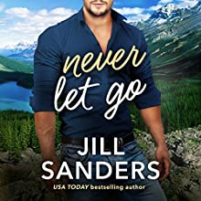 Never Let Go Audiobook by Jill Sanders Narrated by Lauren Ezzo