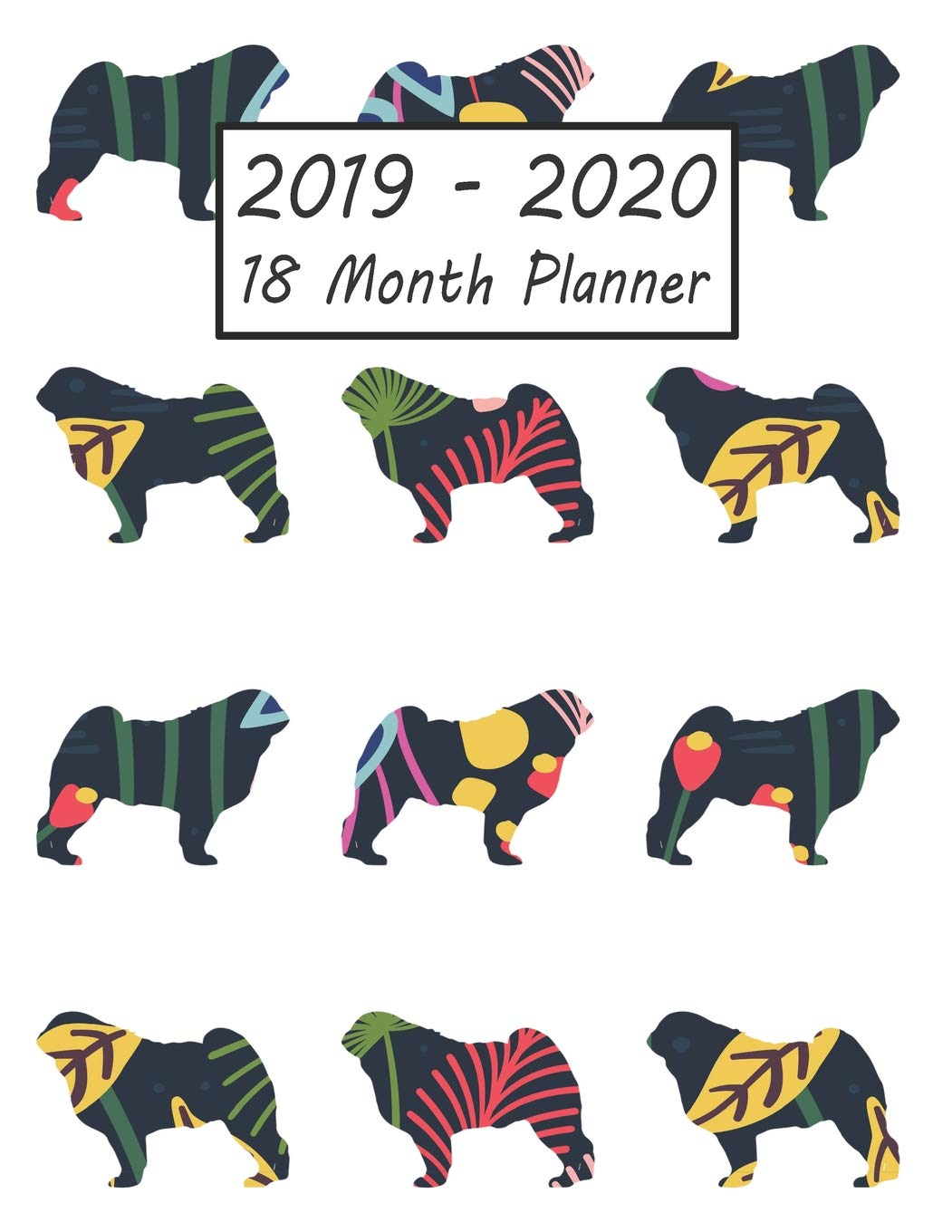 2019 - 2020 18 Month Planner: Pug Dog Weekly and Monthly ...