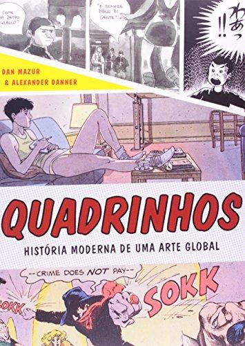 Quadrinhos. História Moderna de Uma Arte Global