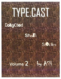 "TYPE.CAST (collected short stories), Volume 2 by [""Skipper"" Howlett, Allen]"