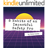 8 Habits of an Impactful Safety Pro