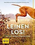 Leinen los!: Freilauftraining für den Hund