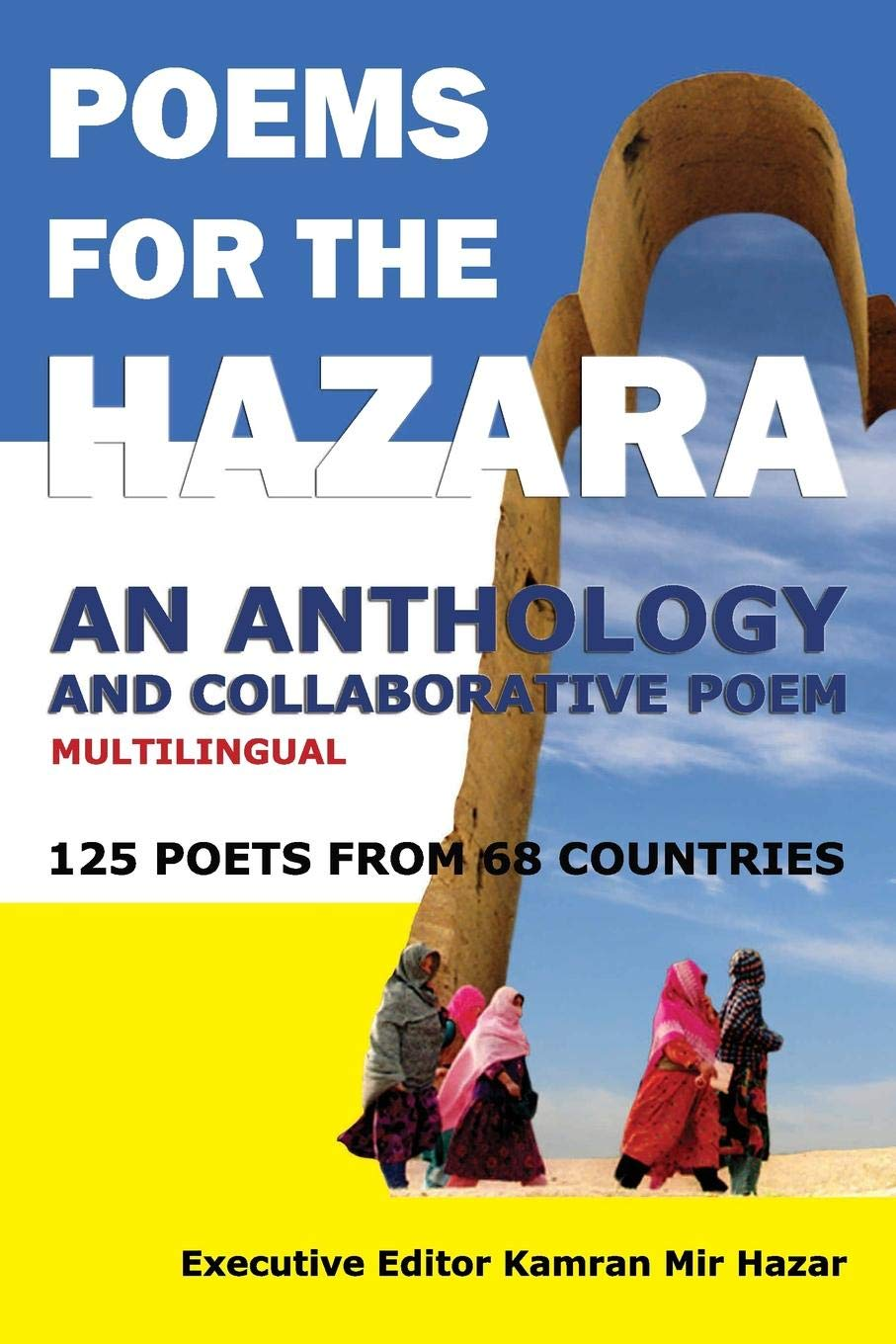 Poems For The Hazara  A Multilingual Poetry Anthology And Collaborative Poem By 125 Poets From 68 Countries