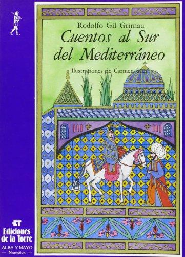 Cuentos al sur del Mediterráneo (Alba y mayo, bicolor) por Gil Grimau, Rodolfo,Carmen Sáez