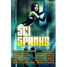 Sci Spanks 2015: A Collection of Spanking Science Fiction Romance Stories (Seasonal Spankings Book 4)