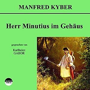 Herr Minutius im Gehäus Hörbuch