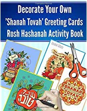 Decorate Your Own 'Shanah Tovah' Greeting Cards, Rosh Hashanah Activity Book: Jewish New Year Scrapbook With 13 Envelope Templates + 25 Decorated Shana Tova Cards to Color
