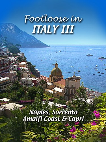 Footloose in Italy III - 3 Naples, Sorrento, Amalfi Coast and Capri