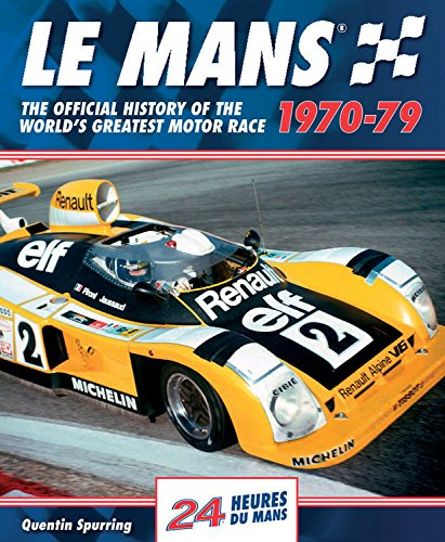 Le Mans 1970-79: The Official History Of The World's Greatest Motor Race (Le Mans Spurring)