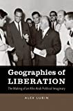 Geographies of Liberation: The Making of an Afro-Arab Political Imaginary (The John Hope Franklin Series in African American History and Culture)