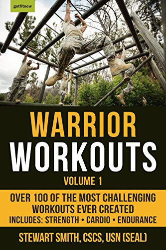 Warrior Workouts, Volume 1: Over 100 of the Most Challenging Workouts Ever Created (Best Military Boots For Rucking)