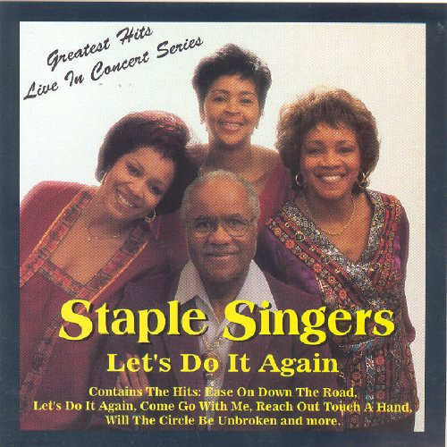 The Staple Singers - Let's Do It Again: Greatest Hits Live in Concert (The Best Of The Staple Singers)
