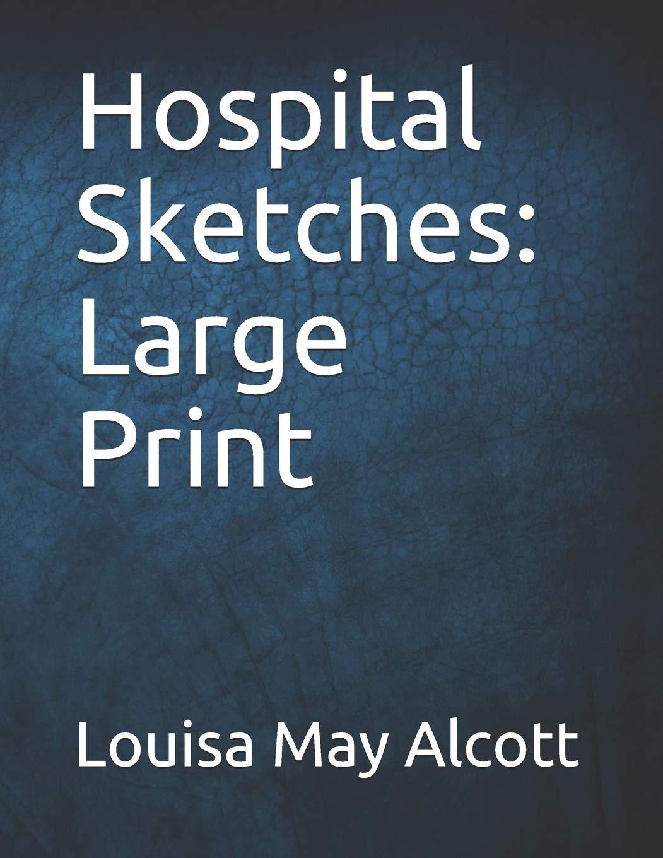 Amazon com: Hospital Sketches: Large Print (9781798539217): Louisa