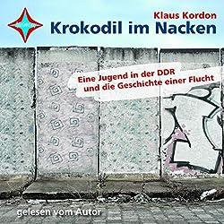 Krokodil im Nacken. Eine Jugend in der DDR und die Geschichte einer Flucht
