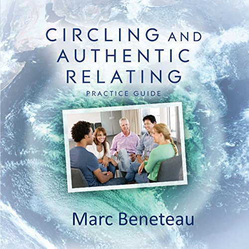 Circling and Authentic Relating - Practice Guide