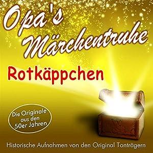 Rotkäppchen (Opa's Märchentruhe) Hörbuch