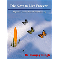 Die Now to Live Forever (English Edition)