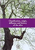 img - for Classification, Origin, Diffusion and History of the Olive book / textbook / text book