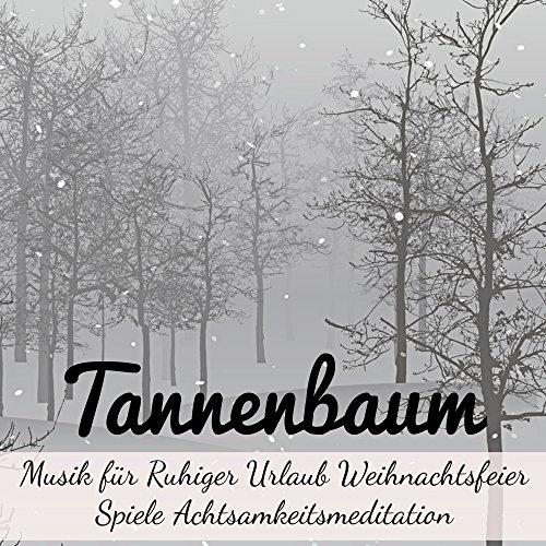 tannenbaum heilende instrumental tiefenentspannung musik. Black Bedroom Furniture Sets. Home Design Ideas