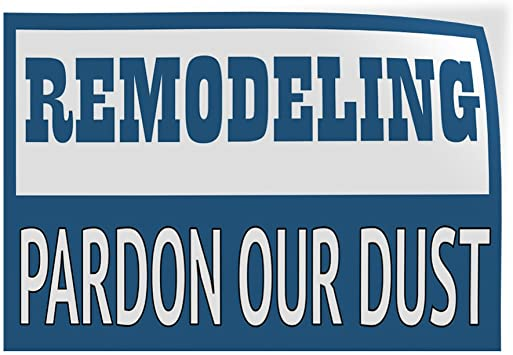 Decal Sticker Multiple Sizes Remodeling Pardon Our Dust Business Business Remodeling Pardon Our Dust Outdoor Store Sign White Set of 10 14inx10in
