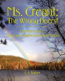 Ms. Creant: The Wrong Doers!: Life With Women: The Long Awaited Instruction Manual. by [Barker, E. A.]