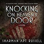 Knocking on Heaven's Door: A Novel | Sharman Apt Russell