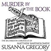 Murder by the Book: The Eighteenth Chronicle of Matthew Bartholomew | Susanna Gregory