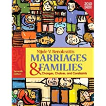 Marriages and Families: Changes, Choices, and Constraints by Nijole V. Benokraitis (2011-07-21)